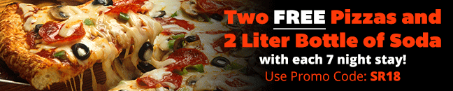 Two free pizzas and 2 liter bottle of soda with each 7 night stay! Use promo code SR18
